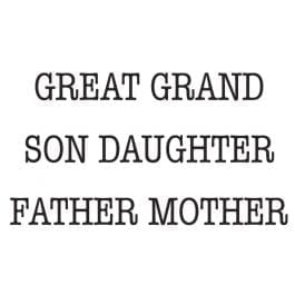 Woodware Just Words 1.5″ x 3″ Stamp – Great Grandson/Daughter/Father/Mother